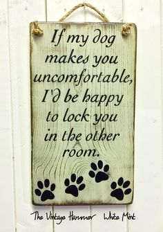 A personal favorite from my Etsy shop https://www.etsy.com/listing/240791463/wood-dog-sign-family-rustic-wood-sign