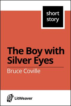 """""""The Boy with Silver Eyes"""" by Bruce Coville - Short Story - #BruceCoville - Free - A hunter kills the one unicorn that exists on the earth and feeds its silver meat to his family. For the rest of his life, Nils is changed by the magic of the creature."""