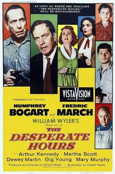 The Desperate Hours - directed by William Wyler and starring Humphrey Bogart and Frederick March