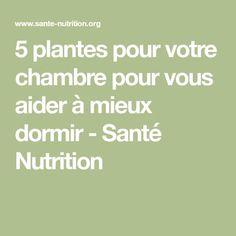 5 plantes pour votre chambre pour vous aider à mieux dormir - Santé Nutrition