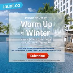 Tell us how you embrace winter and you could be off to Le Blanc Spa Resort in sunny #Cancun #WarmUpToWinter #contest #jauntwarmup