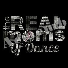 The Real Moms of Dance Rhinestone Transfers Latest Arrival