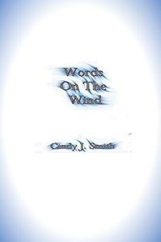Words On The Wind by Cindy J. Smith https://www.amazon.com/dp/B01NCF3KIR/ref=cm_sw_r_pi_dp_x_.vctybA2NNMKJ