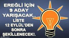 EREĞLİ İÇİN 9 ADAY YARIŞACAK!..