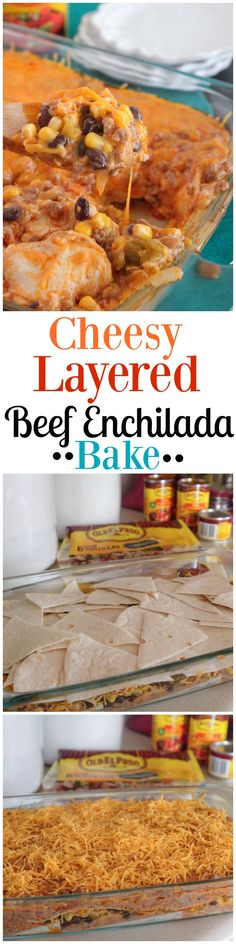 Cheesy Layered Beef Enchilada Bake recipe.  Makes the best weeknight dinner!  Done in no time.  @oldelpaso #spon