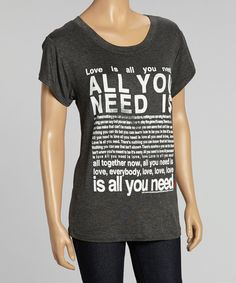 Look at this #zulilyfind! Lords of Liverpool Charcoal Gray 'All You Need Is Love' Tee - Women by Lords of Liverpool #zulilyfinds