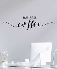 "'But First Coffee' Calligraphy Wall Quotesâ""¢ Decal"