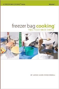 5 recipes from Freezer Bag Cooking: Trail Food Made Simple