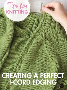 How to create an i-cord edge for a sweater. So pretty!