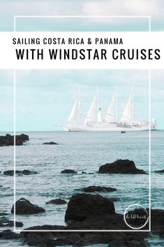 The most luxurious way to visit Costa Rica and Panama is with Windstar Cruises.