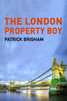 Buy The London Property Boy by Patrick Brigham and Read this Book on Kobo's Free Apps. Discover Kobo's Vast Collection of Ebooks and Audiobooks Today - Over 4 Million Titles! London Real Estate, Real Estate Agency, How To Be A Happy Person, Dwelling On The Past, Unhappy Marriage, London Property, Literary Fiction, Mystery Novels, Property Development