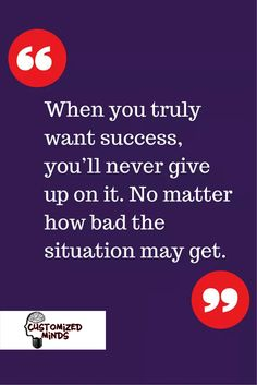 """""""When you truly want success, you'll never give up on it. No matter how bad the situation may get.."""" #Startup #Entrepreneur"""