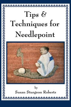 Excellent site for learning to needlepoint: NeedlepointTeacher.com - Susan Sturgeon Roberts