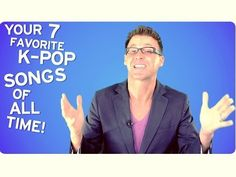 Your 7 Favorite K-Pop Songs of All Time. Hmmm decent list. Surprised at some of the choices though.