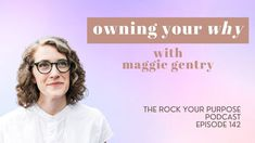 At the heart of purpose-led leadership and coaching is your Why. Watch this Episode of the Rock Your Purpose Podcast with special guest Maggie Gentry and learn about Owning Your Why. Leadership Coaching, Special Guest, The Rock, Purpose, Thoughts, Coaches, Learning, Mindset, Led