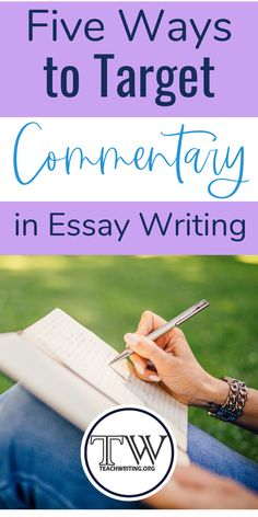 Here are FIVE ways to target commentary in essay writing for writing workshop in high school and middle school English Language Arts. #writingworkshop #literaryanalysis #commentary #analysis #essaywriting #teachwriting Teaching Writing, Writing Practice, Writing Skills, Essay Writing, English Language, Language Arts, Topic Sentences, Middle School English, Northwestern University