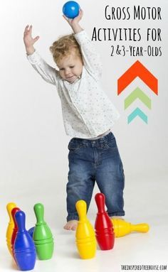 Gross motor skills activities for 2 and 3 year olds that will keep them active as they grow and develop.