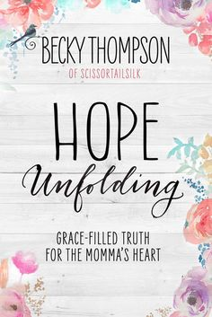 Hope Unfolding by Becky Thompson - WaterBrook & Multnomah