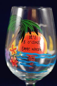 5 O' Clock Somewhere Hand Painted Wine Glass