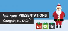Are Your Presentations Naughty or Nice? -  Make A Powerful Point - Slideshare