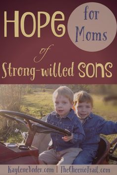 Hope for Moms of Strong-willed Sons