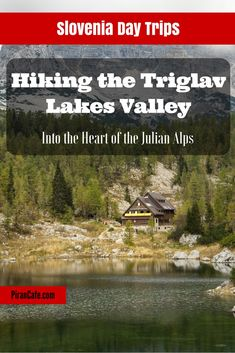 An illustrated day trip guide to the high altitude Triglav Lakes Valley in the Julian Alps, one of Slovenia's most beautiful mountain hikes.