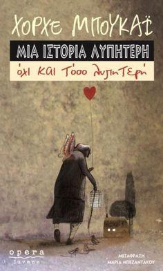 Τα 7 καλύτερα βιβλία του Χόρχε Μπουκάι! | ediva.gr Book Suggestions, Meditation, Books, Movie Posters, Bebe, Libros, Book, Film Poster, Book Illustrations