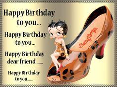 Betty Boop Happy Birthday message Happy Birthday Dear Friend, Happy Birthday Funny, Happy Birthday Messages, Happy Birthday Images, Happy Birthday Greetings, Birthday Pictures, Funny Happy, Birthday Posts, Birthday Quotes