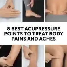 Do you know these 8 best acupressure points to great body pains and aches?