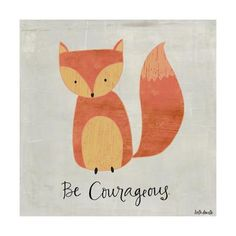 Be Courageous Art Print by Katie Doucette at Art.com