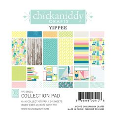 "The Yippee Collection - Chickaniddy Crafts 6"" by 6"" Collection Pack"