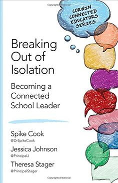Buy Breaking Out of Isolation: Becoming a Connected School Leader by Jessica J. Johnson, Spike C. Cook, Theresa C. Stager and Read this Book on Kobo's Free Apps. Discover Kobo's Vast Collection of Ebooks and Audiobooks Today - Over 4 Million Titles! School Leadership, Educational Technology, Elementary Schools, New Books, How To Become, This Book, Cook, Logo Ideas, Free Apps