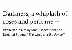 Little Prayer, Midnight Garden, Night Vale, Pablo Neruda, Whisper, Poems, Glow, Romance, Let It Be