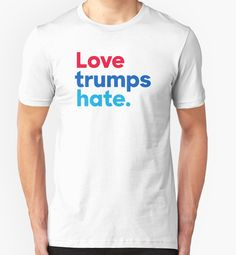 9a8fdd8d759  Love Trumps Hate  T-Shirt by ngowos
