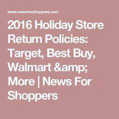 2016 Holiday Store Return Policies: Target, Best Buy, Walmart & More | News For Shoppers