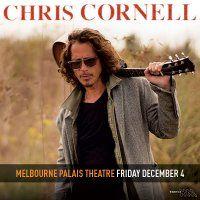 An Evening with CHRIS CORNELL - Fri 4 & Sat 5 December, 2015