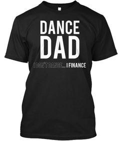 Dance Dad Limited Time Offer!! Dance Recital, Dance Class, Dance Studio, Dance Shops, Dad To Be Shirts, Dance Mom Shirts, Dad Outfit, Dance Gear, Dance Gifts