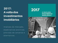 SZ Arquitetura - 2017: A volta dos investimentos imobiliários