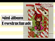 Luisa PaperCrafts: mini álbum desestructurado. Video Tutorial.