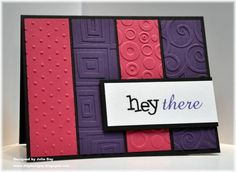 Great dry embossing hello card. Love the purple and red too.