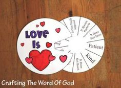 Love Is...craft for I Corinthians 13. Uses a wheel with a window that turns to reveal each truth about what love is from the passage.