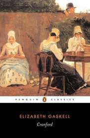 Cranford by Elizabeth Gaskell, a gently comic picture of life in an English country town in the mid-nineteenth century.