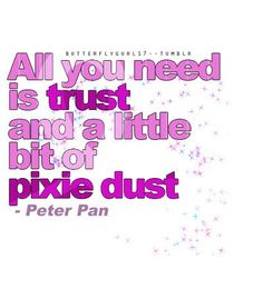 All you need is trust (and a little bit of pixie dust) Sign Quotes, Movie Quotes, Words Quotes, Funny Quotes, Henry David Thoreau, Friedrich Nietzsche, Great Quotes, Quotes To Live By, Quotes Inspirational