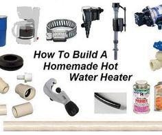 How to build a homemade hot water heater.