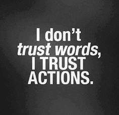 I Trust Actions Pictures, Photos, and Images for Facebook, Tumblr, Pinterest, and Twitter