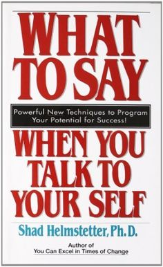What to Say When you Talk To Yourself by Shad Helmstetter, http://www.amazon.com/dp/0671708821/ref=cm_sw_r_pi_dp_4tnWrb0B81PQ0