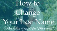 How To Change Your Last Name (Now That You Are Married)
