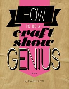 How to be a Craft Show Genius PDF book by yourdirtylaundry