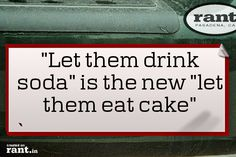 """Let them drink soda"" is the new ""let them eat cake"" 