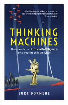By@SimonCocking.2016 marks the 60-year anniversary of the phrase 'Artificial Intelligence' and in this fascinating book, Luke Dormehl charts the weird and wonderful journey of one of mankind's greatest projects, the creation of Thinking Machines. This is a story of how what it means to be human in the face of accelerating machine intelligence. It's about [ ]